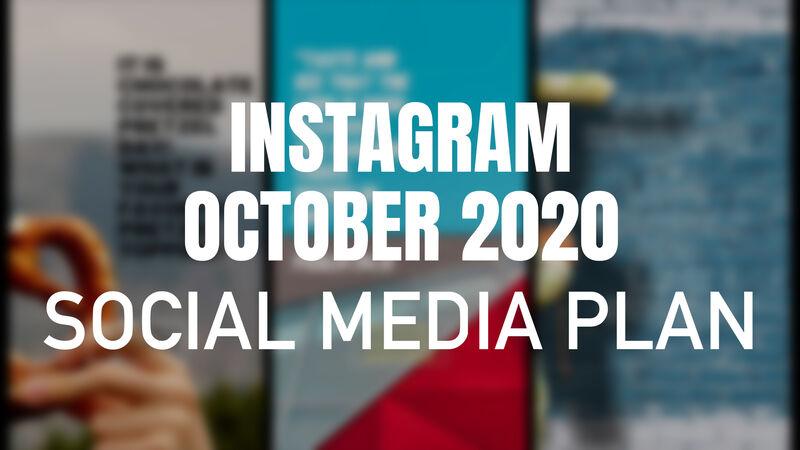 Instagram October 2020 Social Media Plan