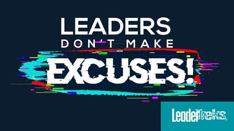 Student Leaders Don't Make Excuses