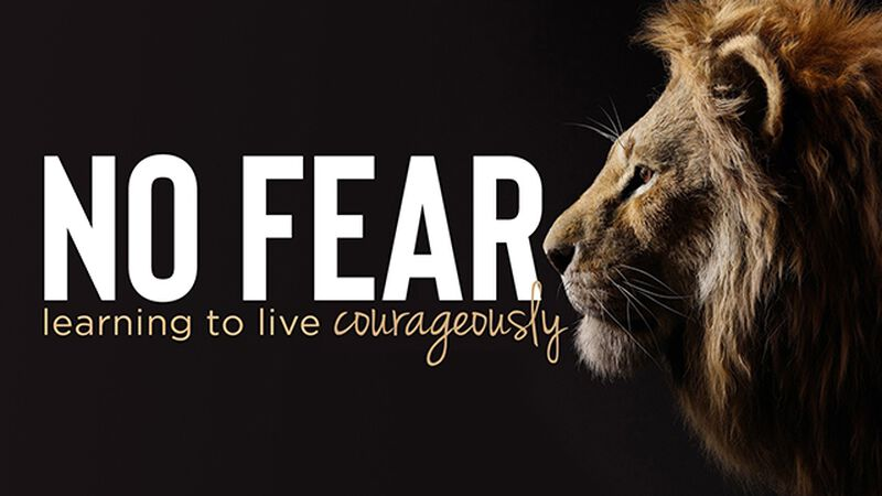 No Fear Learning to Live Courageously