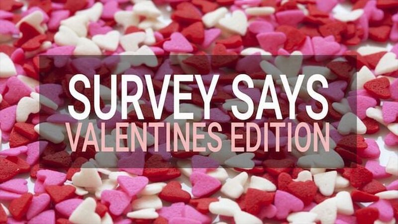 Survey Says - Valentine's Edition