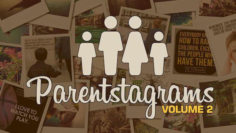 Parentstagrams Volume 2