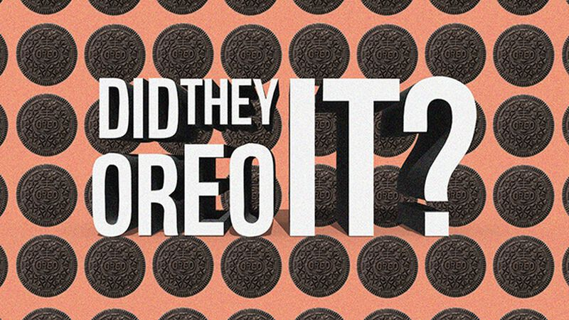 Did They Oreo It? (March 6th, National Oreo Day)