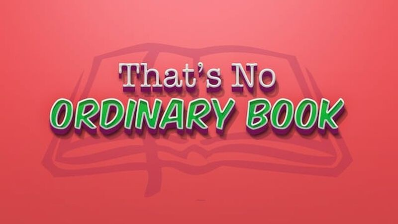 That's No Ordinary Book