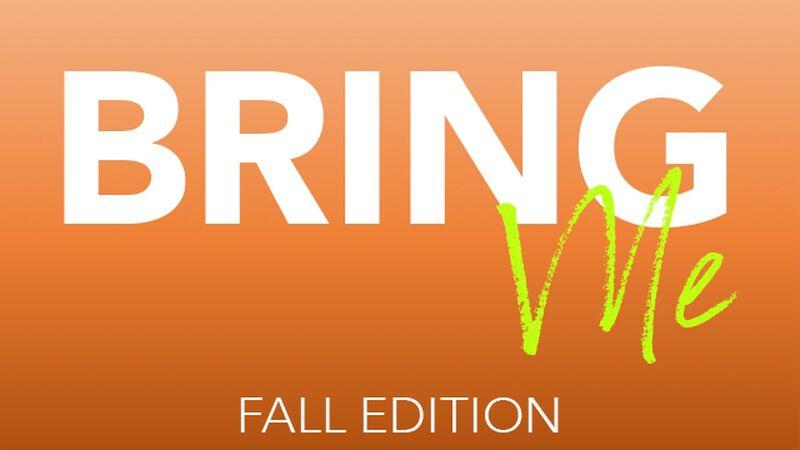 Bring Me: Fall Edition