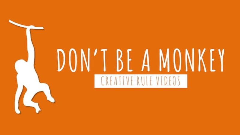 Don't Be a Monkey Rule Videos