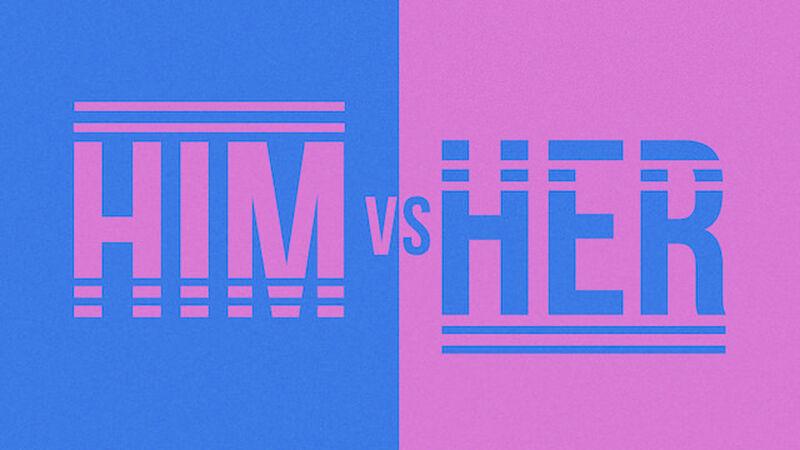 Him vs. Her