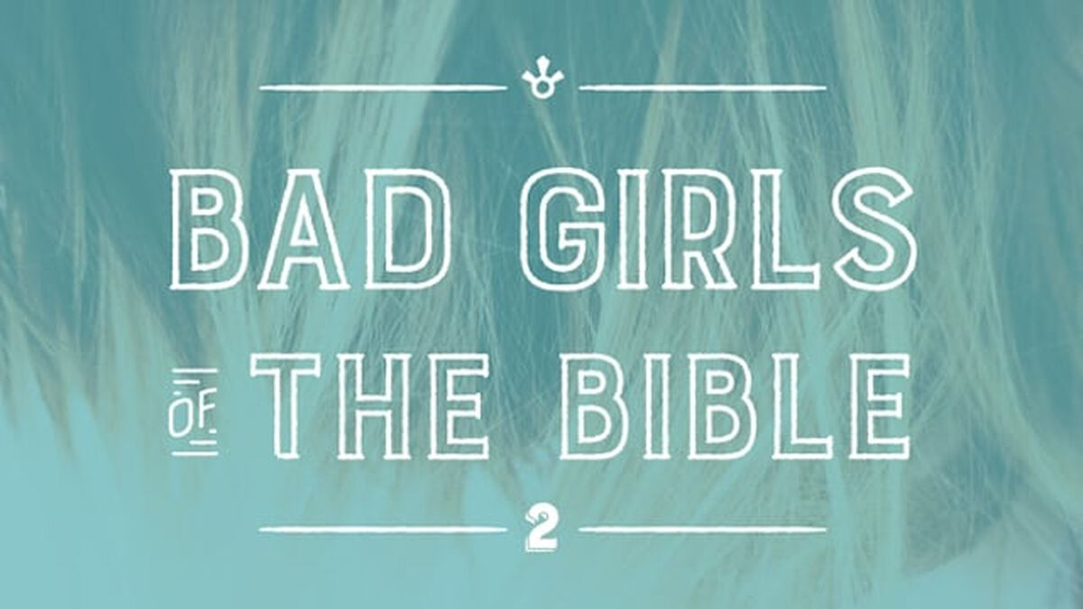 Bad Girls of the Bible: Volume 2 image number null