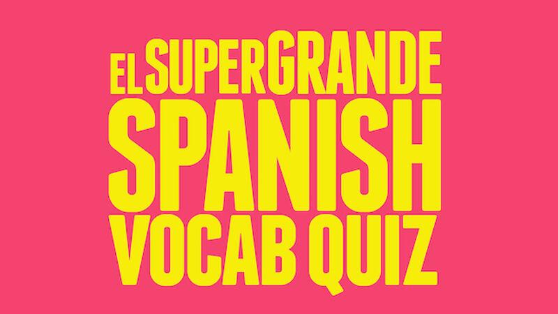 El Super Grande Spanish Vocab Quiz