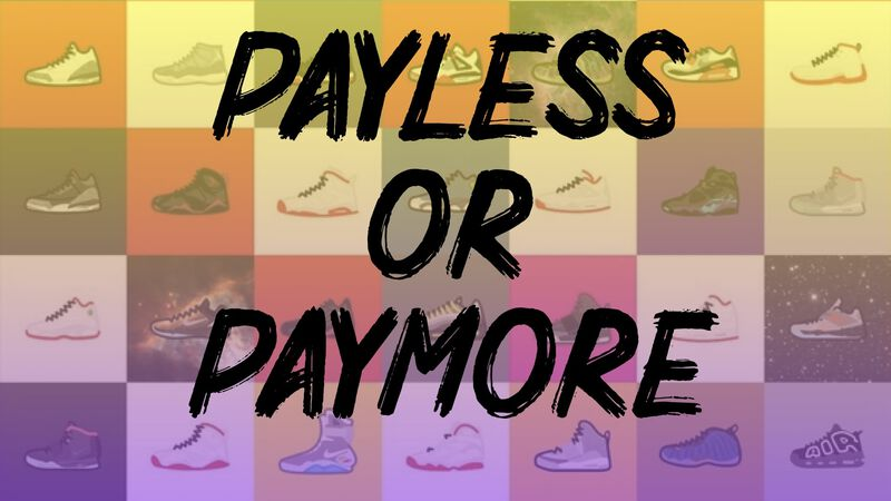 Payless or Paymore: Sneakers Edition