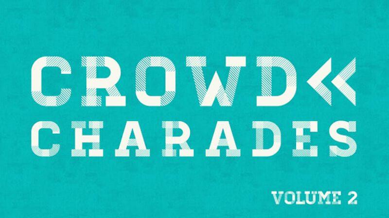 Crowd Charades: Volume 2