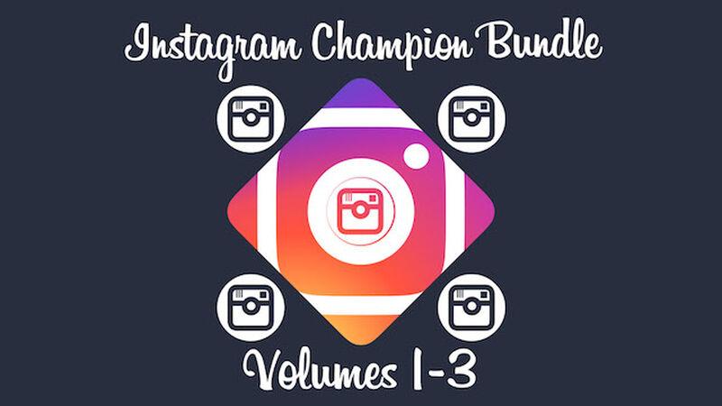 Instagram Champion Bundle: Vol 1-3