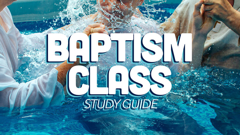 Baptism Class Study Guide