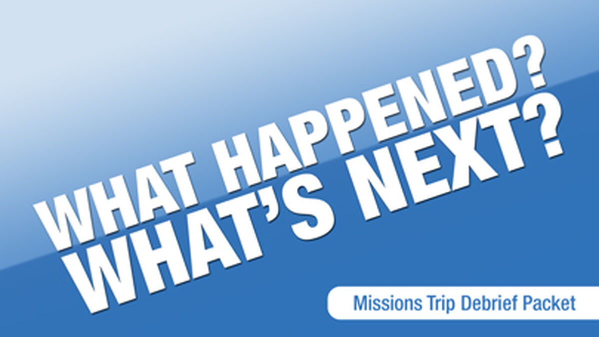 What Happened / What's Next Mission Trip Debrief Packet image number null