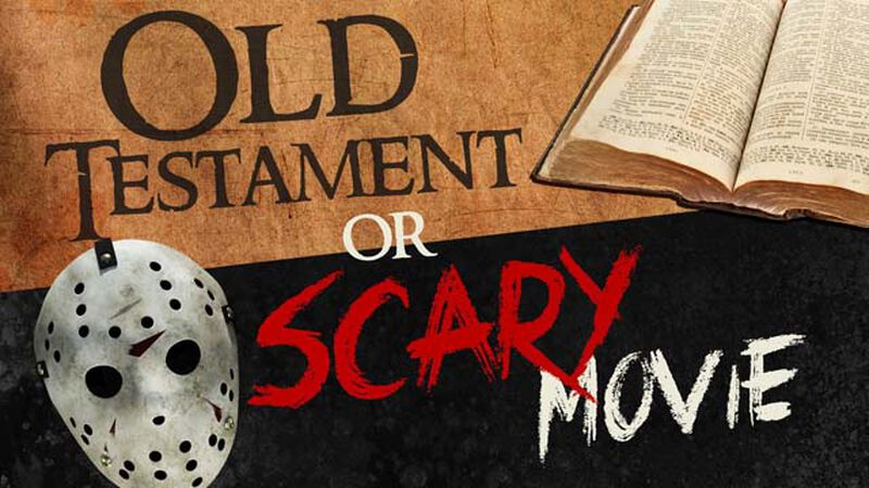 Old Testament or Scary Movie