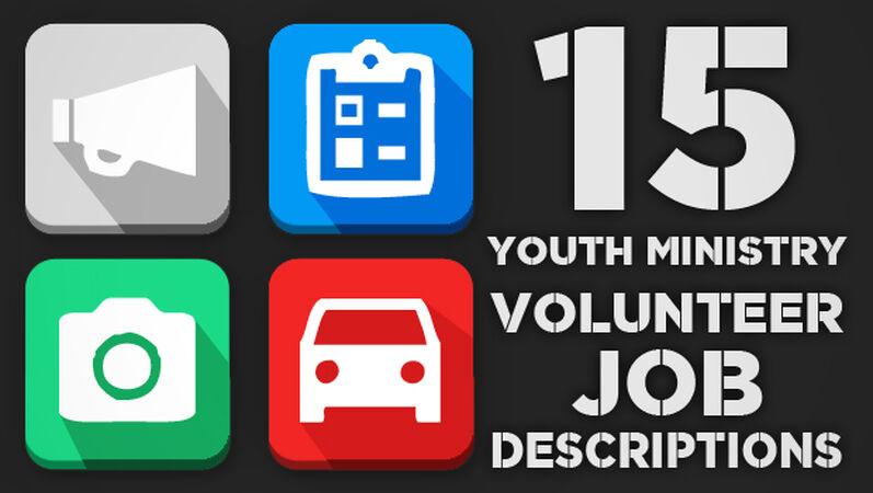 15 Youth Ministry Volunteer Job Descriptions