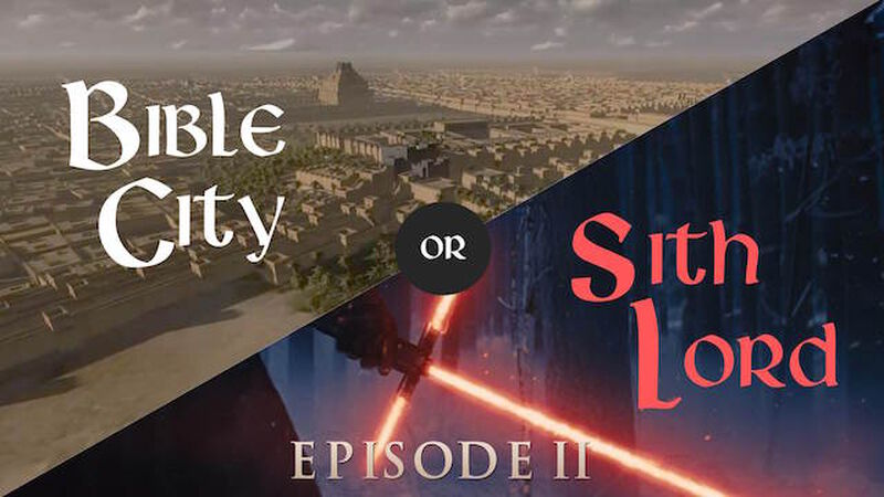 Bible City or Sith Lord - Episode II