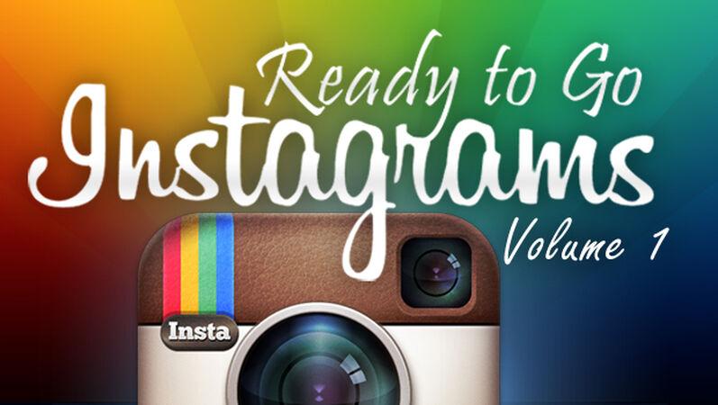 Ready to Go Instagrams - Volume 1