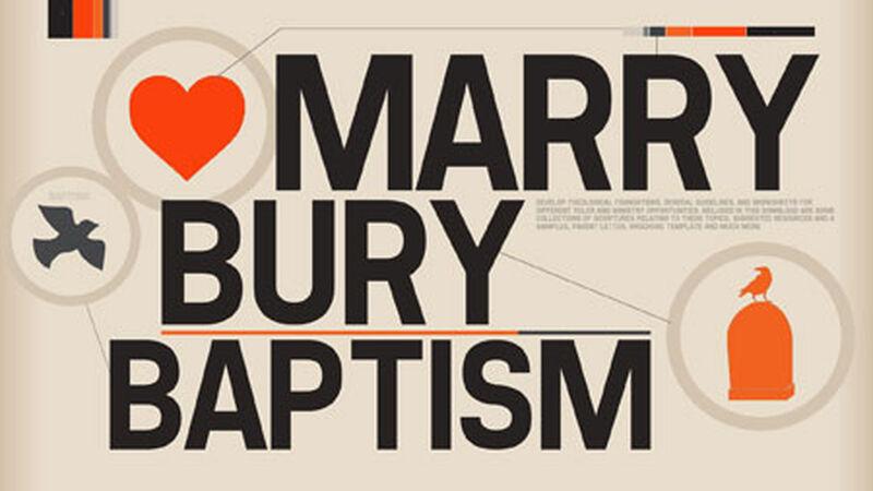Marry, Bury and Baptize