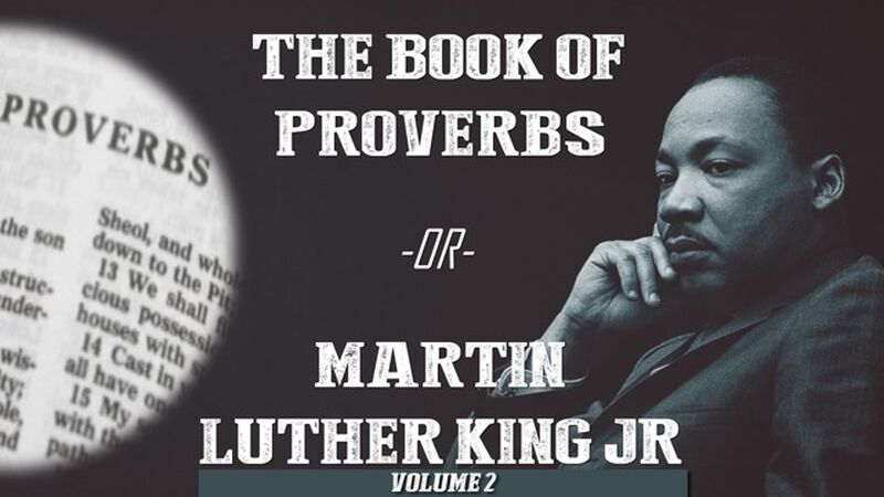 The Book of Proverbs or Martin Luther King Jr. - Volume 2
