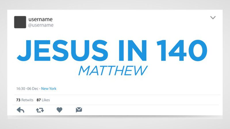 Jesus in 140: Matthew 4-10