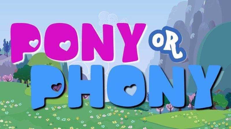 Pony or Phony
