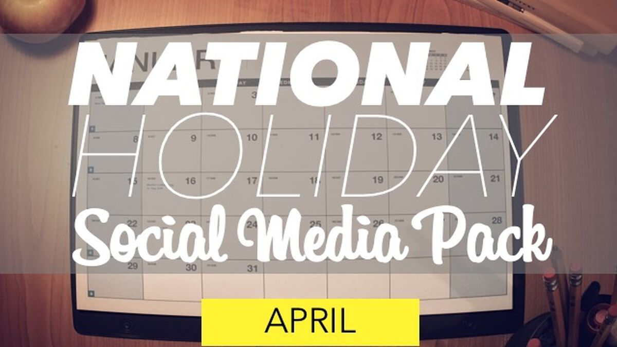 National Holiday Social Media Pack: April image number null
