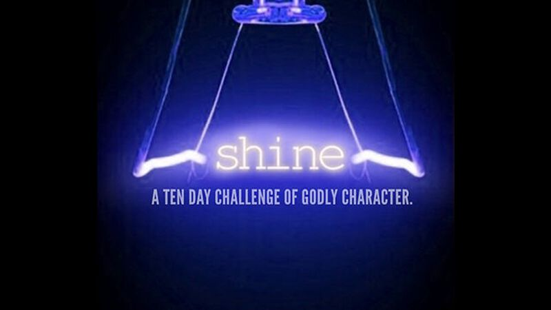 Shine: A 10-Day Challenge of Godly Character