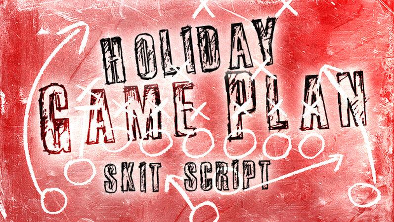 Holiday Game Plan Skit Script