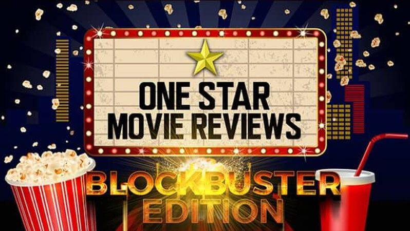One Star Movie Reviews - Blockbuster Edition