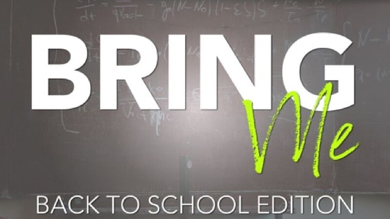 Bring Me: Back to School Edition