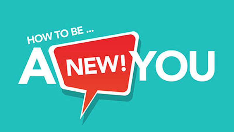 How To Be A New YOU