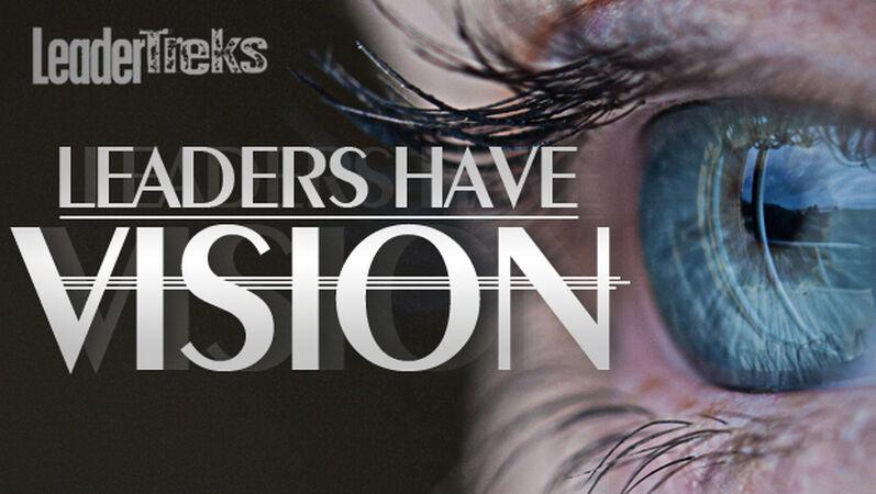 Leaders Have Vision