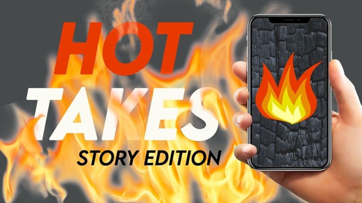 Hot Takes - Story Edition image number null