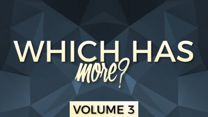 Which Has More? Volume 3