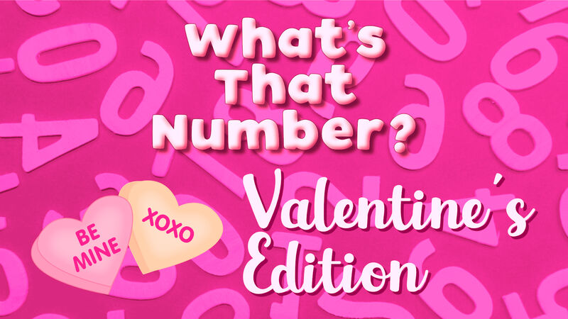 What's That Number? Valentines Edition