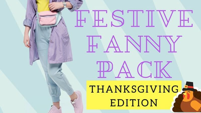 Festive Fanny Pack: Thanksgiving Edition