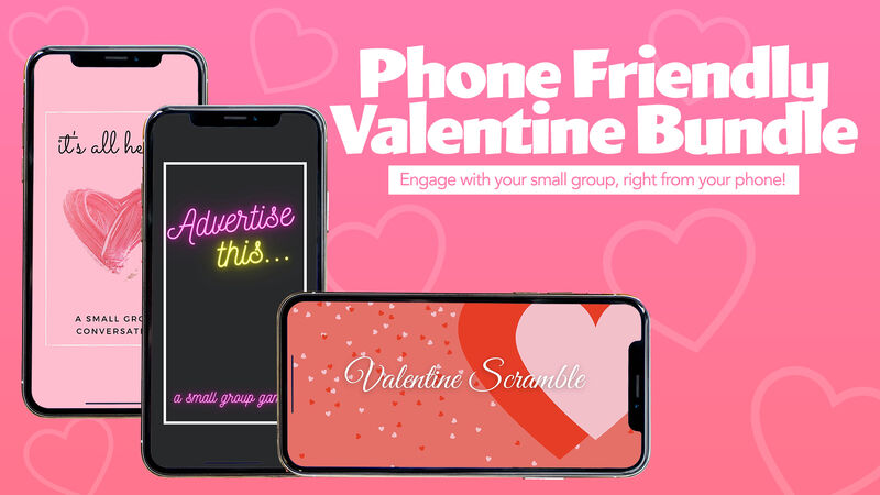 Phone-Friendly Small Group Valentine Bundle