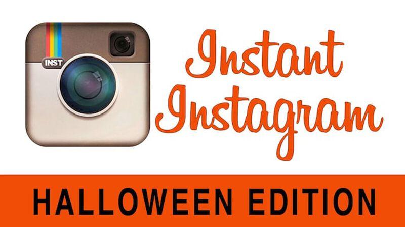 Instant Instagram: Halloween Edition