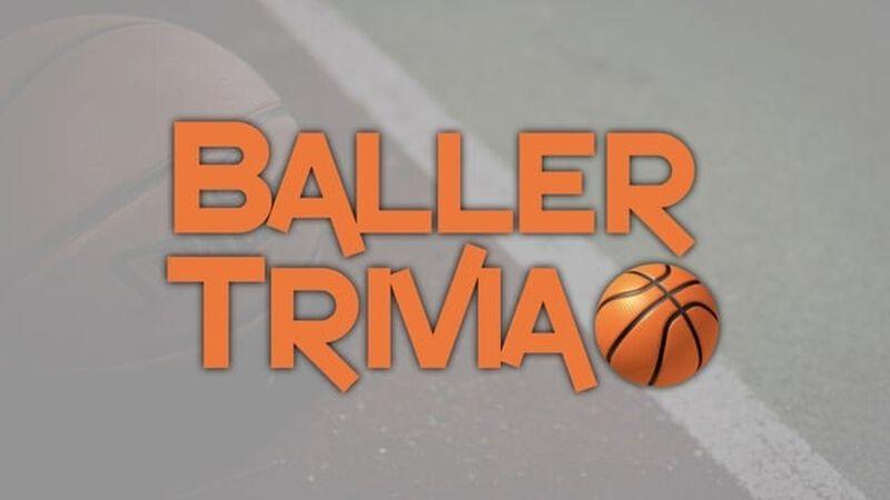 Baller Trivia