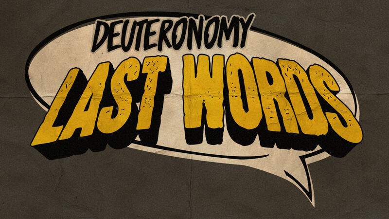Deuteronomy Last Words: 3-Week Teaching Series