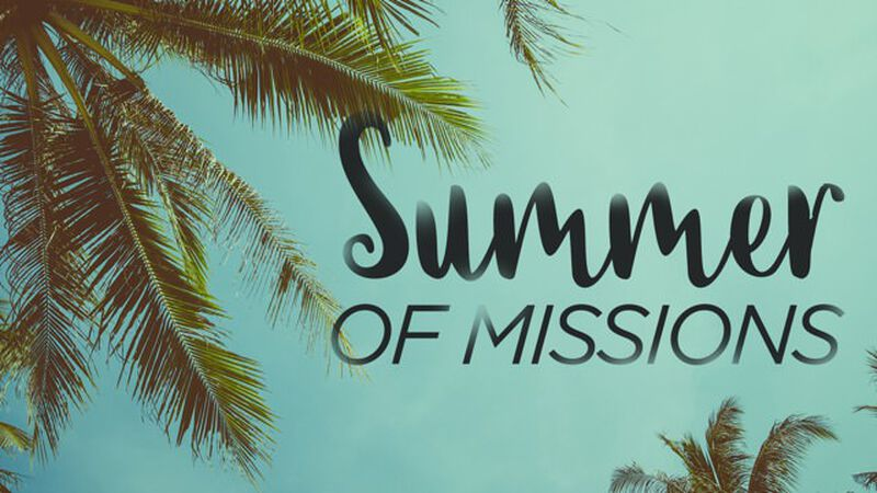 A Summer of Missions