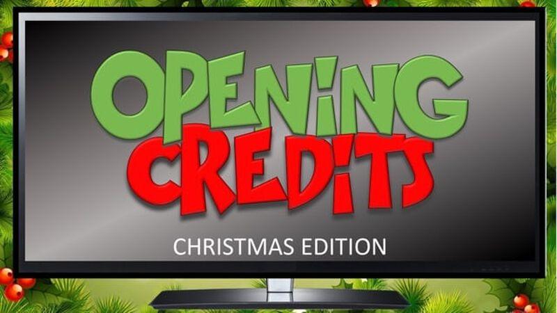 Opening Credits: Christmas Edition