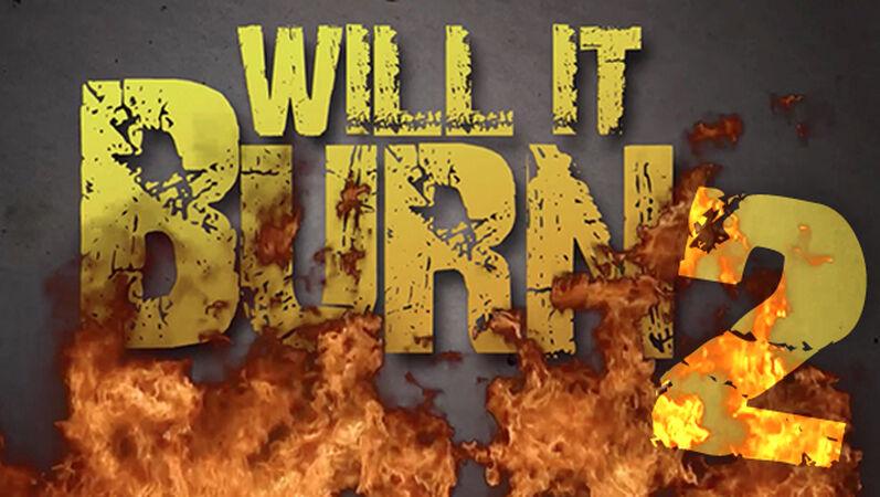 Will It Burn 2