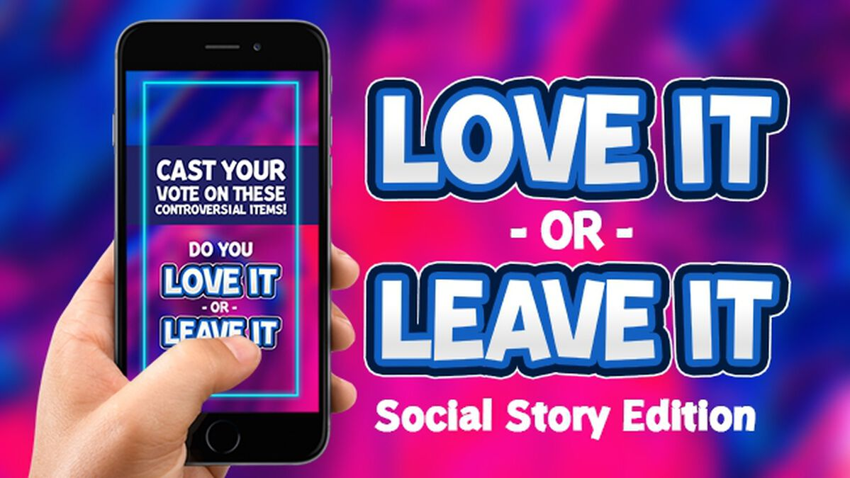 Love It or Leave It - Instagram Story Edition  image number null