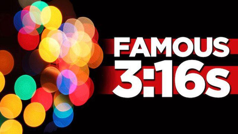 Famous 3:16s