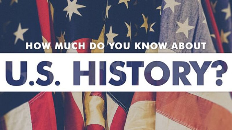 How Much Do You Know About U.S. History?