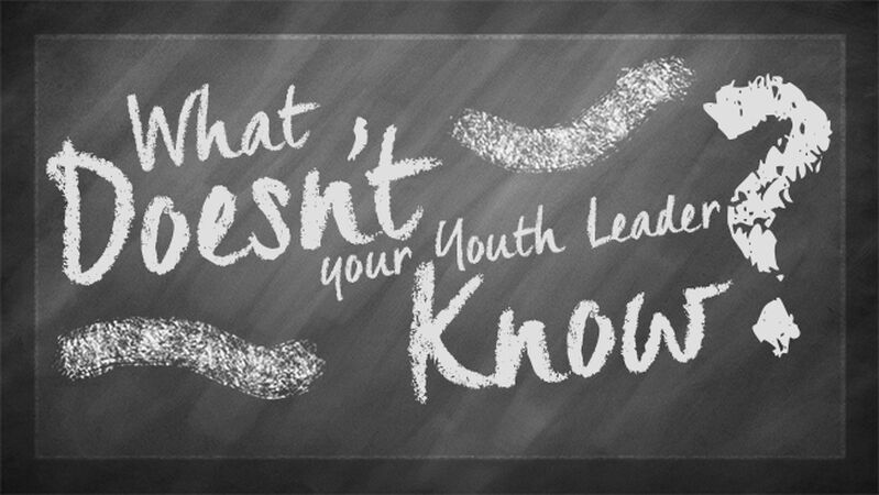 What Doesn't Your Youth Leader Know? Volume 1