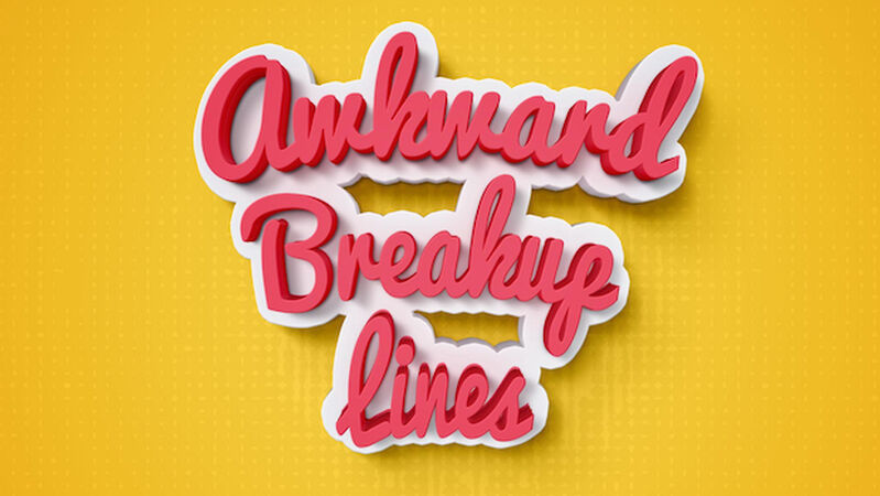 Awkward Breakup Lines