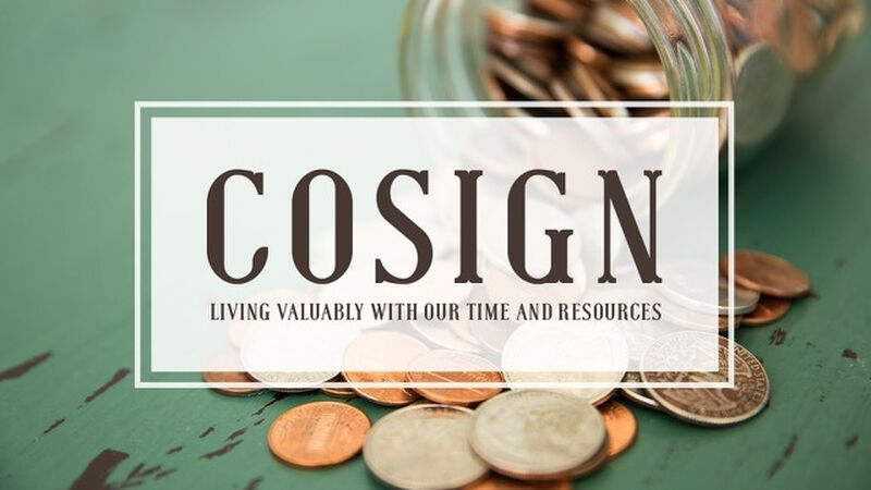 Cosign: Living Valuably with Our Time and Re-sources