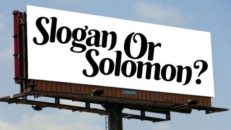 Slogan or Solomon?